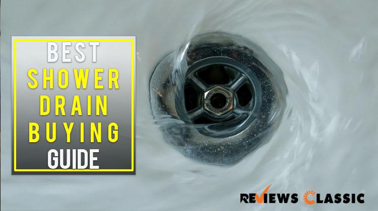 Best Shower Drain